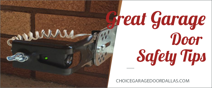 Great Garage Door Safety Tips Choice Garage Door
